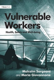 Vulnerable Workers - Health, Safety and Well-being ebook by Maria Giovannone,Malcolm Sargeant