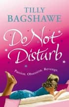 Do Not Disturb ebook by Tilly Bagshawe