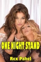 One Night Stand ebook by Rex Pahel