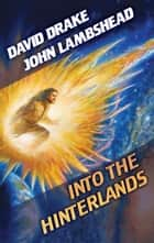 Into the Hinterlands ebook by David Drake,John Lambshead