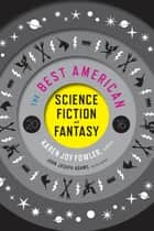 The Best American Science Fiction and Fantasy 2016 ebook by John Joseph Adams, Karen Joy Fowler