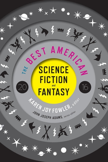 The Best American Science Fiction and Fantasy 2016 ebook by