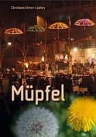Müpfel: Roman ebook by Christiane Leahey