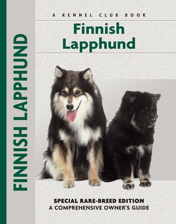 Finnish Lapphund - Special Rare-Breed Edition : A Comprehensive Owner's Guide ebook by Toni Jackson