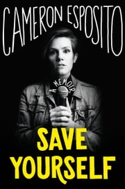 Save Yourself ebook by Cameron Esposito