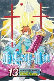 D.Gray-man, Vol. 13 - The Voice of Darkness ebook by Katsura Hoshino,Katsura Hoshino