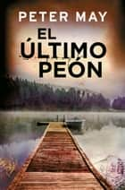 El último peón eBook by Peter May