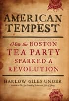 American Tempest ebook by Harlow Giles Unger