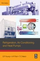Refrigeration, Air Conditioning and Heat Pumps ebook by G F Hundy