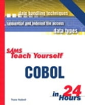 Sams Teach Yourself COBOL in 24 Hours ebook by Thane Hubbell
