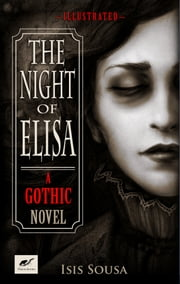 The Night of Elisa: A Gothic Novel ebook by Isis Sousa