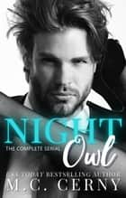 Night Owl - The Complete Serial ebook by M.C. Cerny