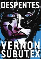 Vernon Subutex 3 ebook by Virginie Despentes