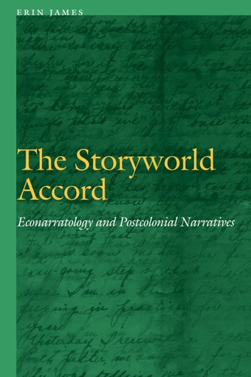 The Storyworld Accord - Econarratology and Postcolonial Narratives ebook by Erin James