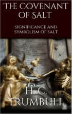 The Covenant of Salt ebook by H. Clay Trumbull