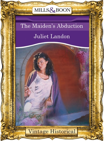 The Maiden's Abduction (Mills & Boon Historical) ebook by Juliet Landon