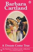 A Dream Come True ebook by Barbara Cartland