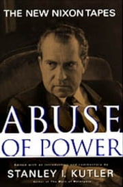 Abuse Of Power ebook by Stanley Kutler