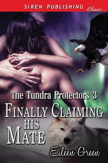 Finally Claiming His Mate ebook by Eileen Green
