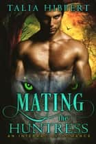 Mating the Huntress ekitaplar by Talia Hibbert