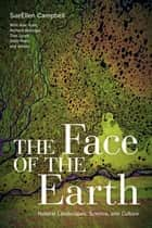 The Face of the Earth ebook by SueEllen Campbell