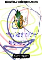 The New Fable Of The Uplifter And His Dandy Little Opus ebook by George Ade