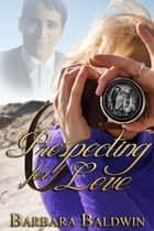 Prospecting for Love ebook by Barbara Baldwin