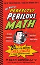 The Book of Perfectly Perilous Math - 24 Death-Defying Challenges for Young Mathematicians eBook by Sean Connolly