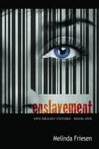 Enslavement ebook by Melinda Friesen