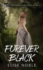 Forever Black ebook by Elise Noble