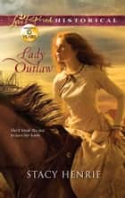 Lady Outlaw ebook by Stacy Henrie
