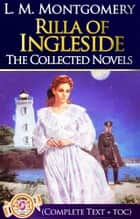 Rilla of Ingleside Complete Text [with Free AudioBook Links] - (Anne of Green Gables #8) ebook by L. M. Montgomery
