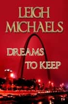 Dreams to Keep ebook by Leigh Michaels