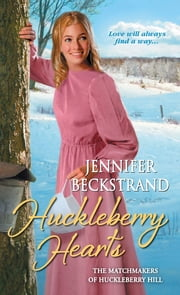 Huckleberry Hearts ebook by Jennifer Beckstrand
