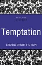 Quickies: Temptation ebook by Ebury Publishing