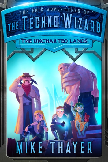 The Uncharted Lands ebook by Mike Thayer