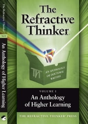 The Refractive Thinker: An Anthology of Higher Learning ebook by Dr. Cheryl Lentz