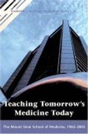 Teaching Tomorrow's Medicine Today - The Mount Sinai School of Medicine, 1963-2003 ebook by Kobo.Web.Store.Products.Fields.ContributorFieldViewModel