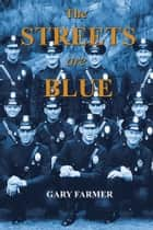 The Streets Are Blue ebook by Gary Farmer