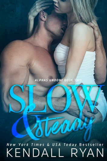 Slow & Steady ebook by Kendall Ryan