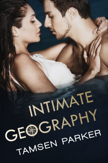 Intimate Geography ebook by Tamsen Parker