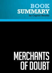 Summary of Merchants of Doubt: How a Handful of Scientists Obscured the Truth on Issues from Tobacco Smoke to Global Warming  - Naomi Oreskes and Erik Conway ebook by Capitol Reader