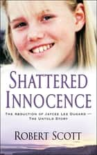 Shattered Innocence ekitaplar by Robert Scott