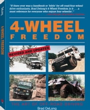 4-Wheel Freedom: The Art Of Off-Road Driving ebook by Brad, De Long