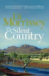 The Silent Country ebook by Di Morrissey