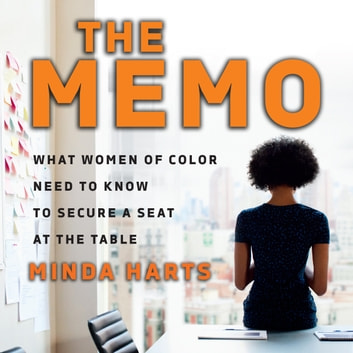 The Memo - What Women of Color Need to Know to Secure a Seat at the Table audiobook by Minda Harts