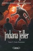 Indiana Teller Tome 3 Lune d'Automne ebook by Sophie Audouin-mamikonian