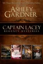 Captain Lacey Regency Mysteries, Volume 2 ebook by Ashley Gardner, Jennifer Ashley