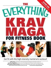 Everything Krav Maga for Fitness Book: Get fit fast with this high-intensity martial arts workout ebook by Nathan Brown,Jeff Levine
