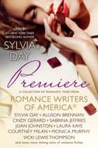 Premiere - A Romance Writers of America® Collection ebook by Romance Writers of America, Inc, Sylvia Day